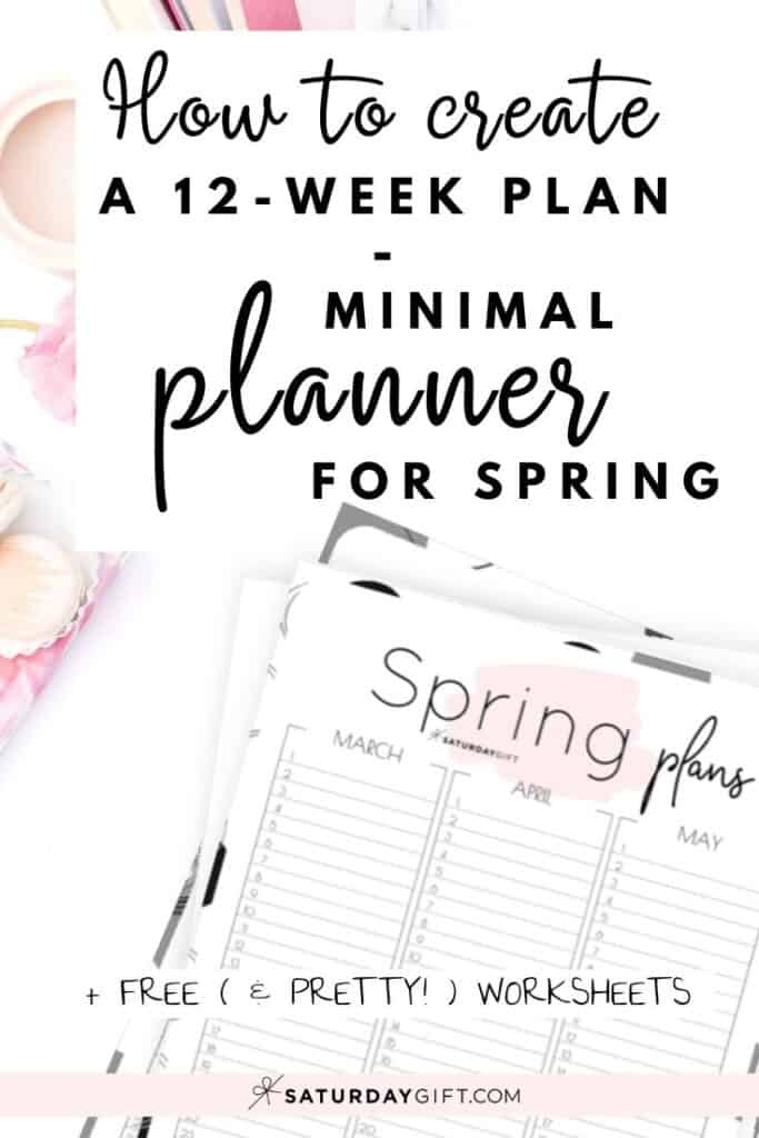 Create a 12 Week Plan - minimal spring planner for March, April & May Free Printables | SaturdayGift