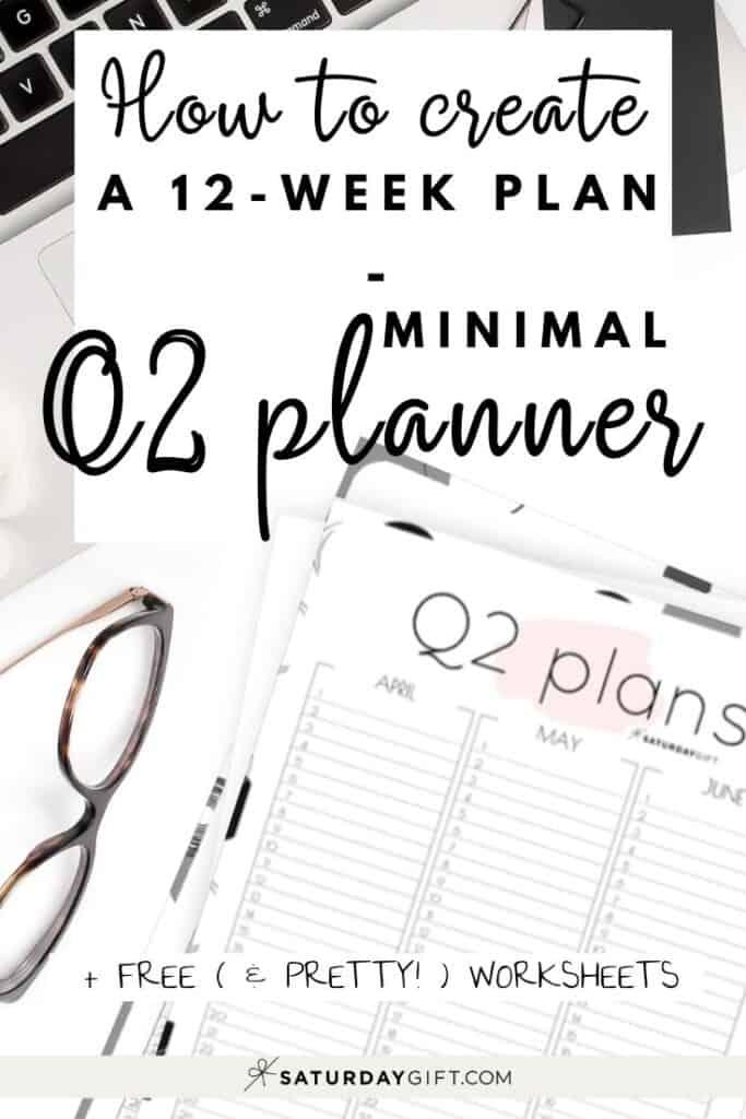 12 Week Plan - Q2 Minimal Quarter Two Planner for April May June {Free Printable calendar worksheet} | SaturdayGift