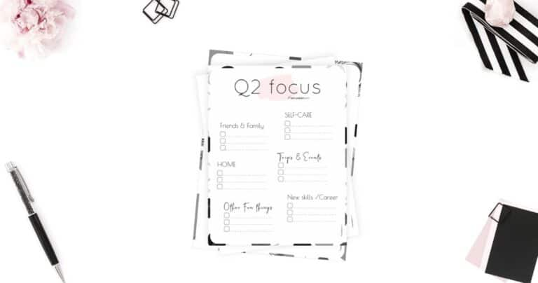 How to Stay Focused: Quarter Two Plans and Goals + Q2 Focus Worksheet