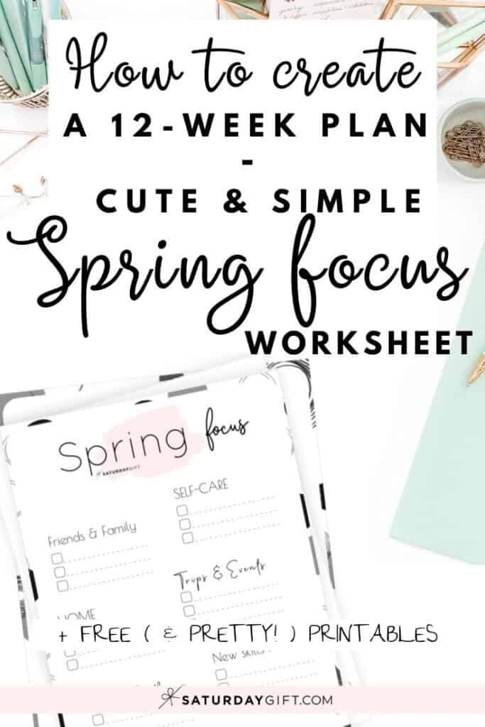 12 Week Plan - Spring Plans and Goals for March April May {Free Printable Worksheet} | SaturdayGift