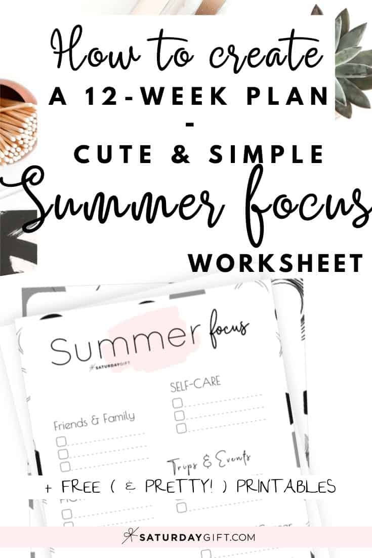 What are your summer plans and goals? What do you want to focus on? Use this simple worksheet to create a 12-week plan and stay focused and organized.
