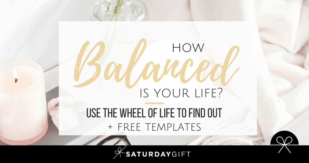 How balanced is your life? Use the Wheel of Life to find out + Free Templates | Wheel of Life | Find balance | balanced lifestyle | step by step guide | free templates | SaturdayGift | Saturday Gift #SaturdayGift