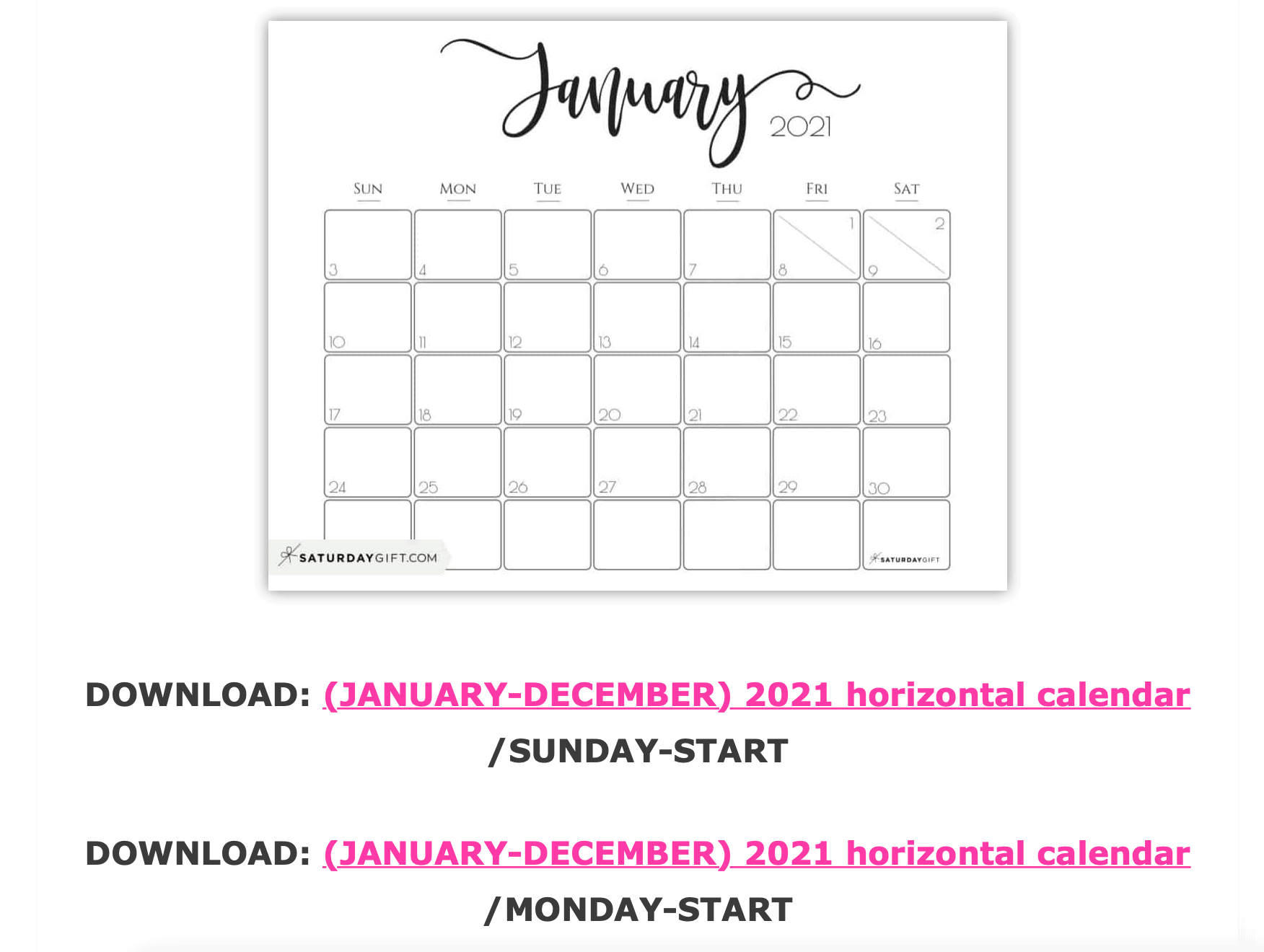 """Go to Library/></noscript> Scroll down until you see this image > Click the download link under the image to download the calendars for the whole year"""" /></p> <p>But I'll also add here the instant download links to February 2021 and March 2021 calendars elegant horizontal. </p> <p><a href="""
