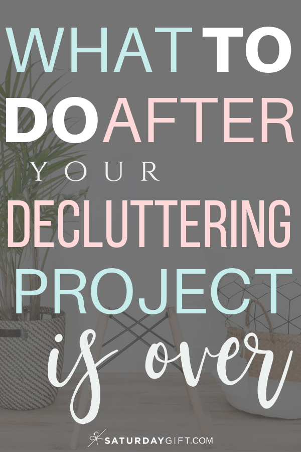 What to do after the decluttering project is over