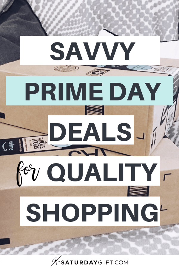 Amazon Prime Day Deals for Quality Shopping | Awesome deals | Quality over quantity | Savvy and smart | SaturdayGift