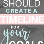 Why you should create a timeline for your goals (+ Free Printable)   Goal setting   Goal Achieving   Goal getter   Self Development   Personal Development   How to achieve goals   SaturdayGift   Saturday Gift #SaturdayGift