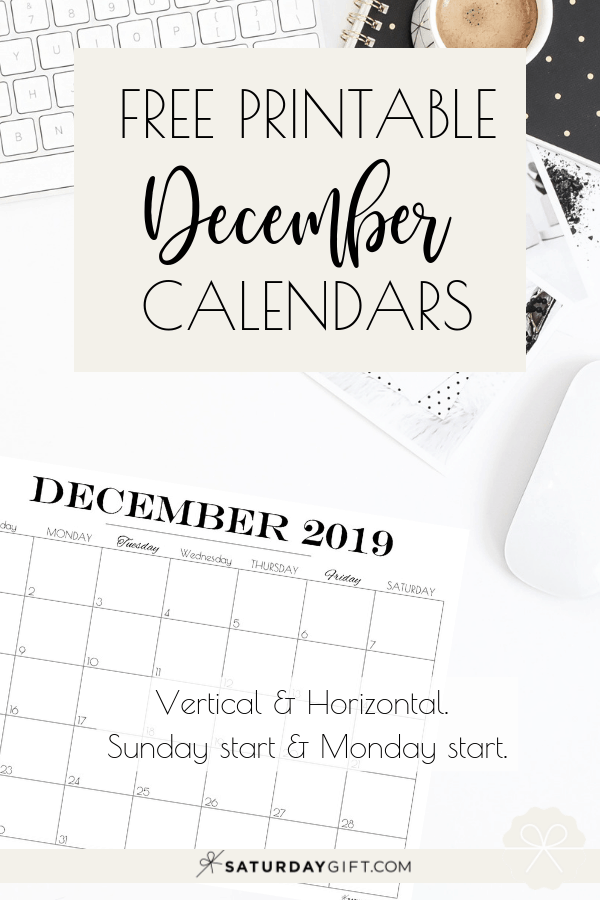Pretty printable December 2019 Calendar Vertical & horizontal Sunday Start Monday start Dated {Free Printables} | SaturdayGift