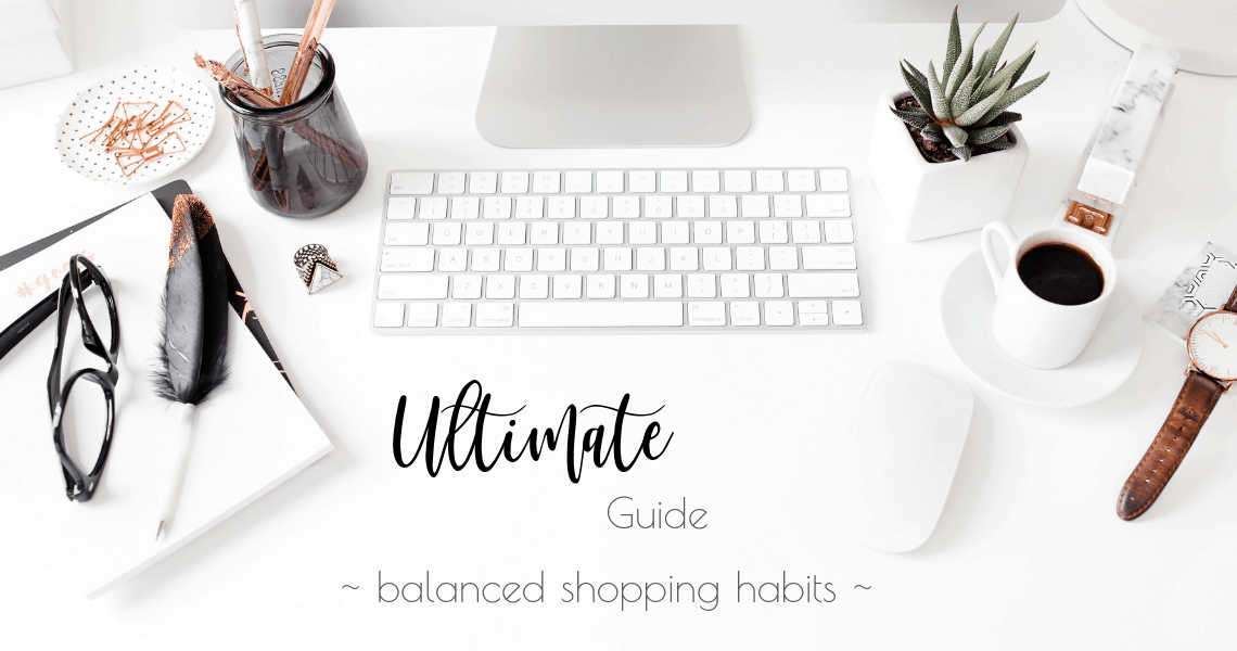 Ultimate guide to discover Balanced Shopping Habits Featured Image