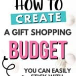 How to Create a Gift Shopping Budget You Can Easily Stick With