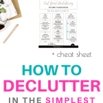 How to declutter in the simplest way possible