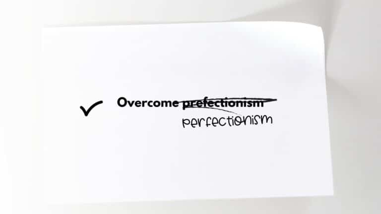 How to overcome perfectionism – 7 simple strategies you can start with