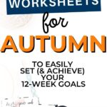 Autumn goals - Set and achieve your autumn goals worksheet {Free Printable} Pinterest Image