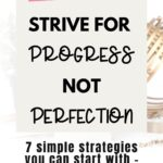 How to strive for progress not perfection