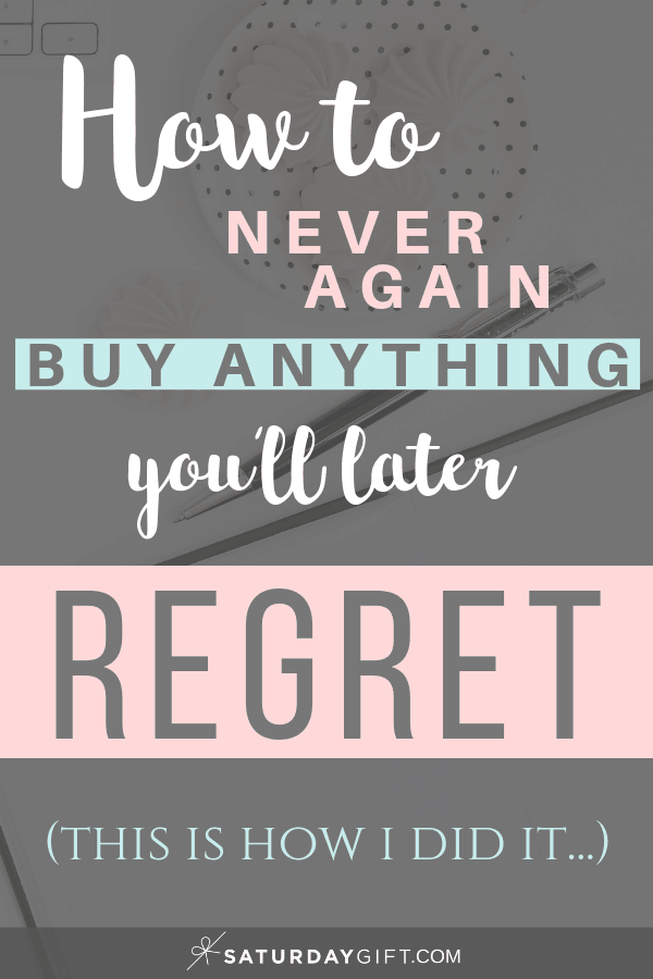 How to never again buy anything you would later regret
