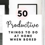 50+ Productive things to do at home when bored | SaturdayGift
