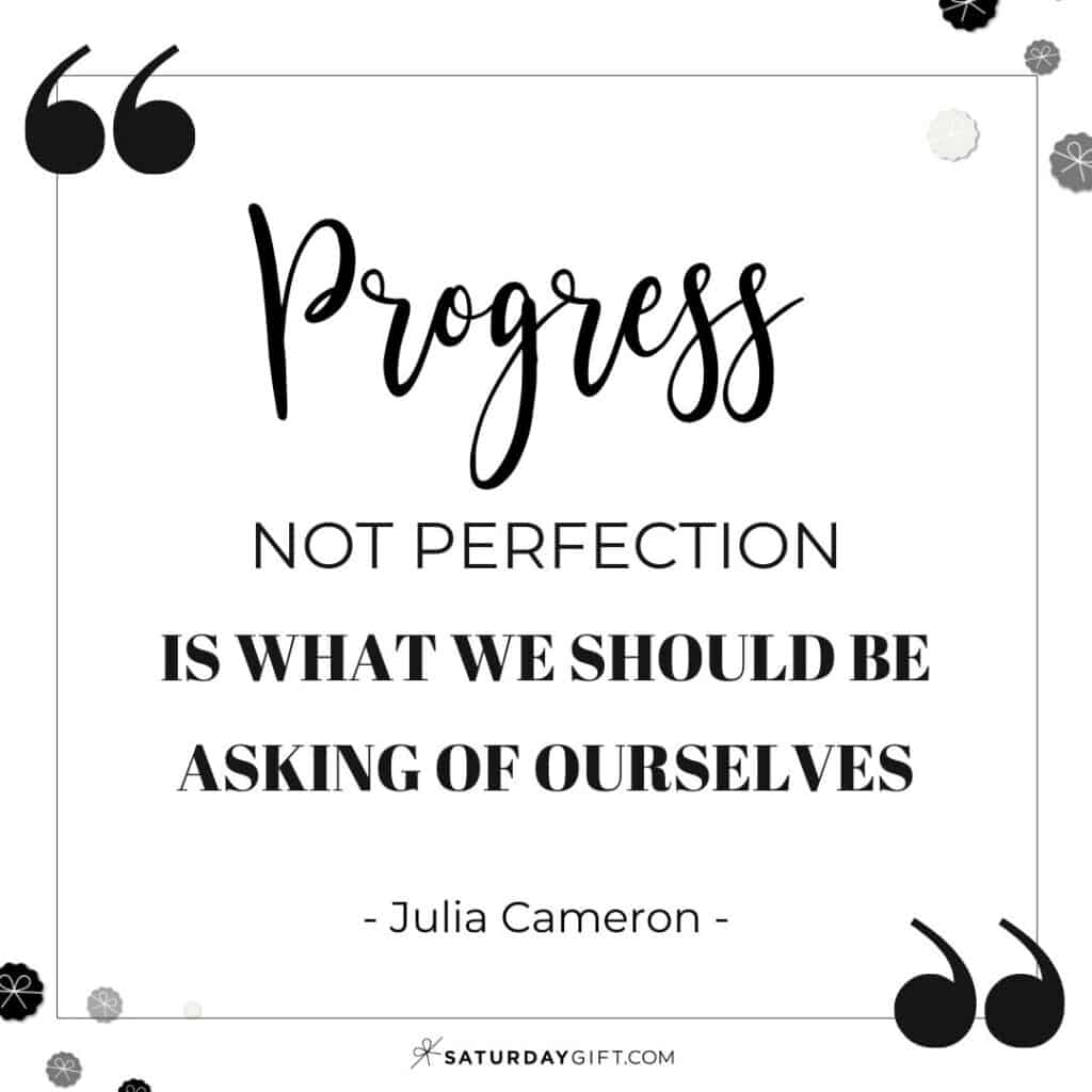 Progress not perfection is what we should be asking of ourselves - Julia Cameron - Perfectionism Quotes