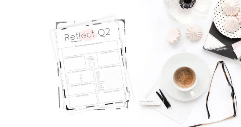 Quarter Two Reflection: How to Review Your Life + Q2 Reflection Worksheet