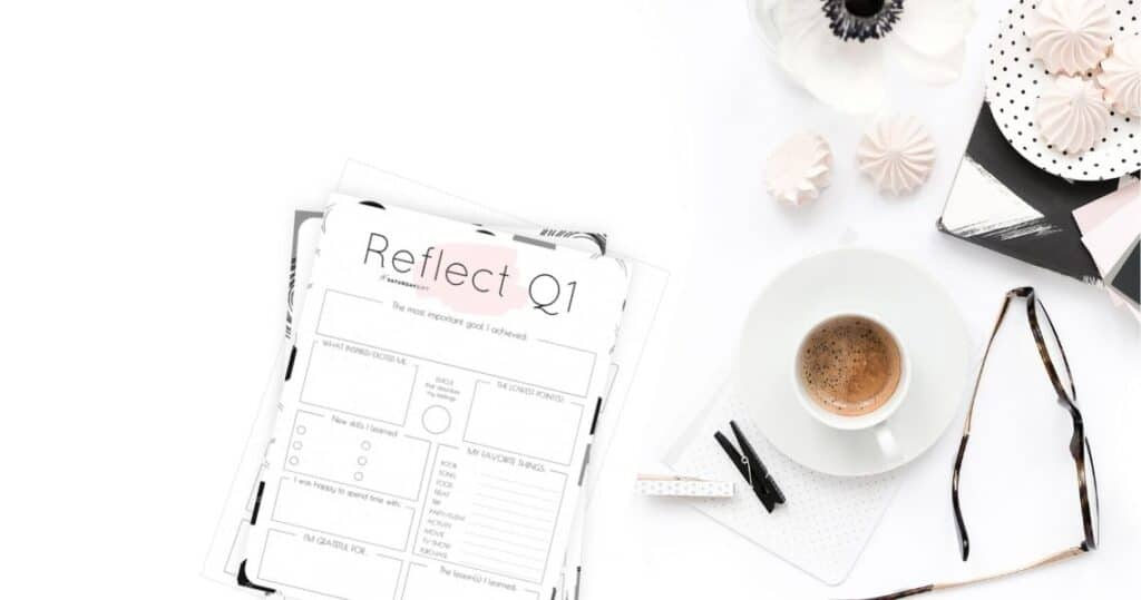 Review your life with the quarter one reflection worksheet {Free Printables} | SaturdayGift