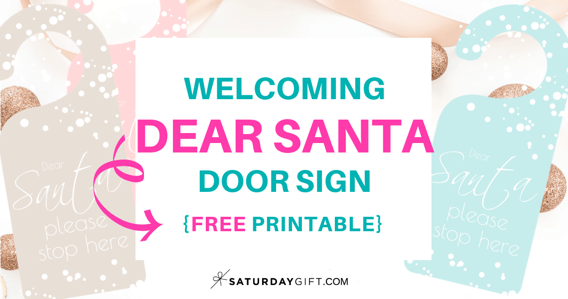 Welcoming Dear Santa Door Sign - free printable | 25MerryDays | Advent Calendar | Christmas Printables | Door Sign | Welcome sign | Pretty Printables | Dear Santa | SaturdayGift | Saturday gift #Saturdaygift #25merrydays