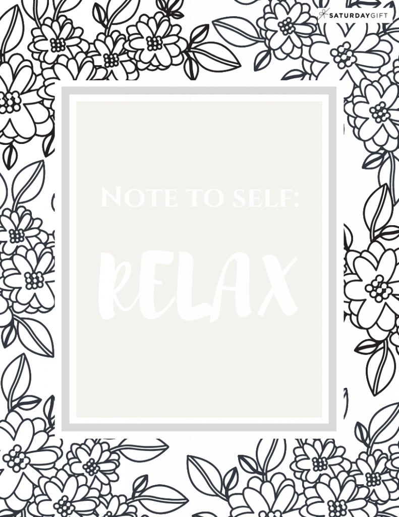 Free Coloring Printables to Relax | coloring sheets | coloring for adults | note to self | relax | mindful coloring | feel good coloring | quotes and affirmations | SaturdayGift | Saturday gift #SaturdayGift