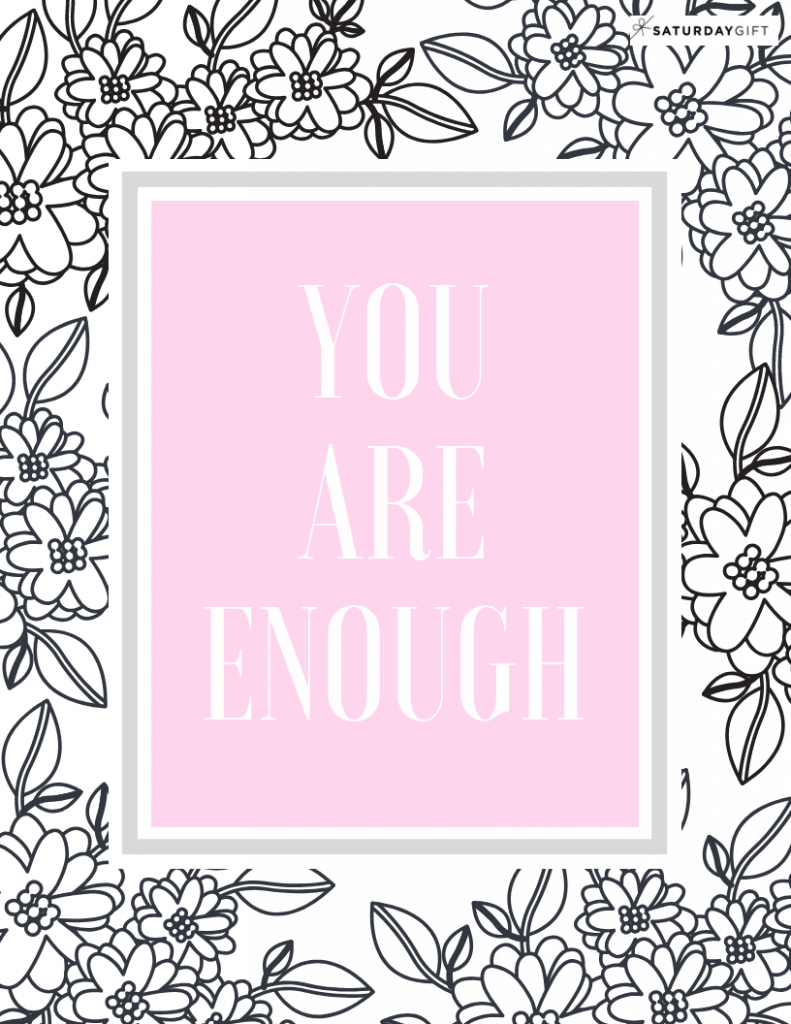 Free Coloring Printables to Relax | coloring sheets | coloring for adults | you are enough | mindful coloring | feel good coloring | quotes and affirmations | SaturdayGift | Saturday gift #SaturdayGift