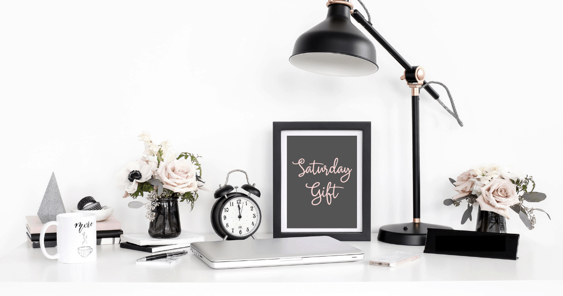 SaturdayGift - simplify, feel good and upgrade your life one gift at a time | Simplify | Organize | Free printables | Life management | Productivity | Feel good #SaturdayGift