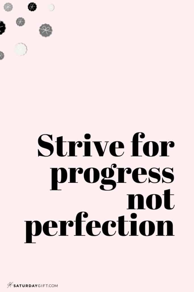 Strive for progress not perfection - Perfectionism quotes