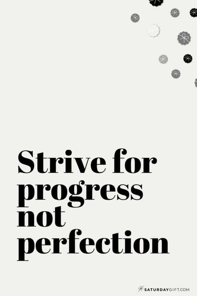 Strive for progress not perfection - quotes about perfectionism