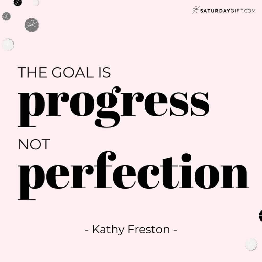 The goal is progress not perfection - Kathy Freston - Perfectionism Quotes