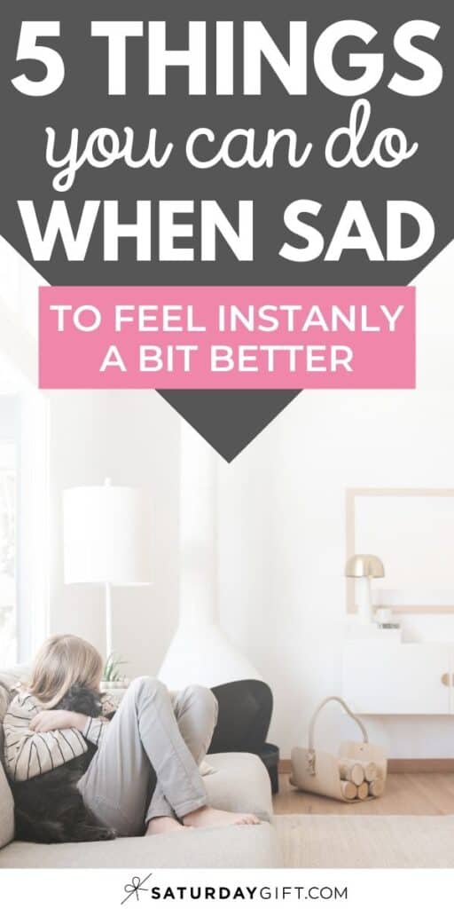 5 things you can do when sad to feel better Pinterest Image
