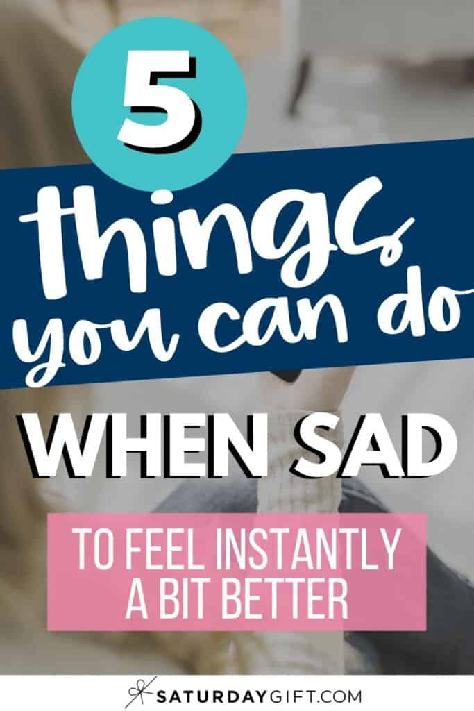 Things I do when I'm sad to feel better Pinterest Image