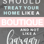 Why you should treat your home like a boutique