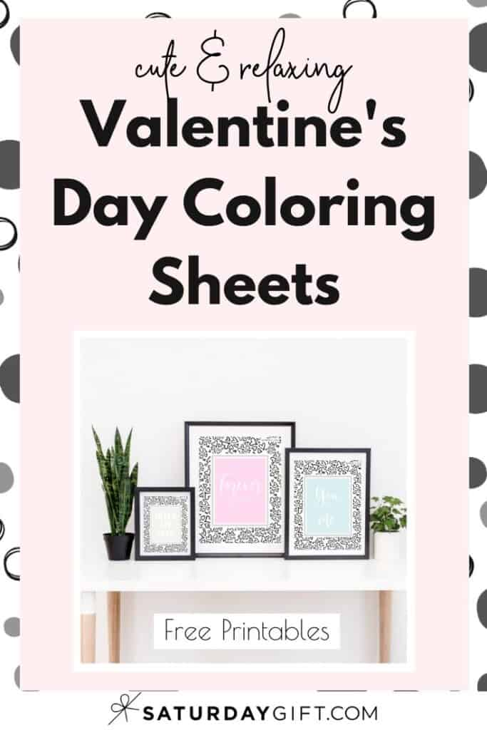 Lovely Valentine's Day coloring sheets {free printables} for relaxing, mindful and feel-good coloring. Feel good one gift at a time with #SaturdayGift.