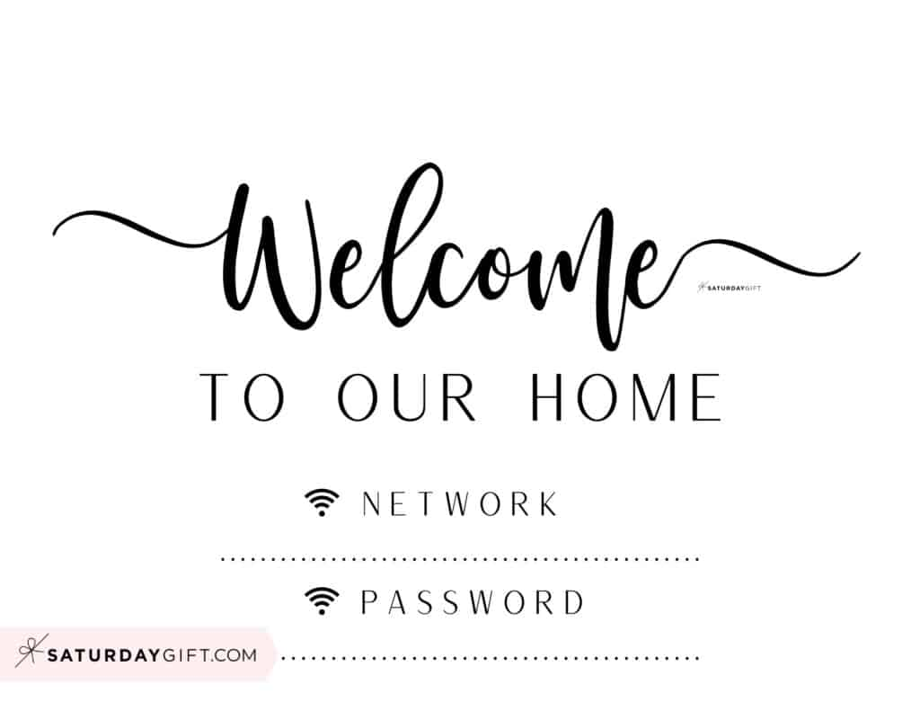 Welcome to our home our home wifi password is - welcome wifi password sign - horizontal   SaturdayGift